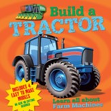 Build A Tractor: Learn All about Farm Machines- Includes 4 Easy to Make Models