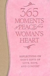 365 Moments of Peace for a Woman's Heart: Reflections on God's Gifts of Love, Hope, and Comfort - Slightly Imperfect