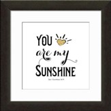 You Are My Sunshine Typography Framed Art, Corinthians 16:14
