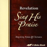 Abeka Revelation Sing His Praise Sing-along Hymns & Choruses  Audio CD