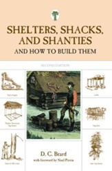 Shelters, Shacks, and Shanties and  How to Build Them, 2nd Edition