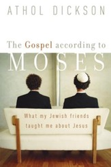 Gospel according to Moses, The: What My Jewish Friends Taught Me about Jesus - eBook
