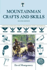 Mountainman Crafts & Skills: A Fully Illustrated Guide to Wilderness Living and Survival, 2nd Edition