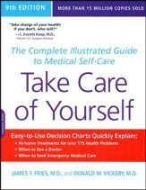 Take Care of Yourself: The Complete Illustrated Guide  to Medical Self-Care, 9th Edition