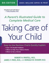 Taking Care of Your Child: A Parent's Illustrated Guide to Complete Medical Care, 8th Edition