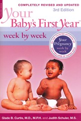 Your Baby's First Year Week by Week, Completely Revised and Updated 3rd Edition