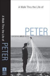 Walk Thru the Life of Peter, A: Growing Bold Faith - eBook