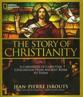 The Story of Christianity: A Chronicle of Christian Civilization From Ancient Rome to Today - Slightly Imperfect