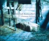 Dietrich Bonhoeffer's Christmas Sermons - unabridged audio book on CD