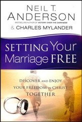 Setting Your Marriage Free: Discover and Enjoy Your Freedom in Christ Together