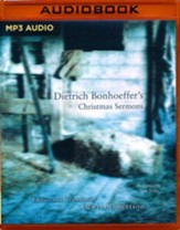 Dietrich Bonhoeffer's Christmas Sermons - unabridged audio book on MP3-CD