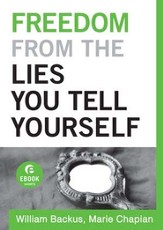 Freedom From the Lies You Tell Yourself (Ebook Short) - eBook