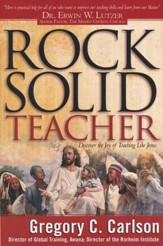 Rock-Solid Teacher: Discover the Joy of Teaching Like Jesus