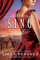Sing: A Novel of Colorado - eBook