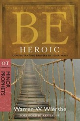 Be Heroic: Demonstrating Bravery by Your Walk - eBook