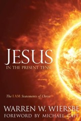 Jesus in the Present Tense: The I AM Statements of Christ - eBook