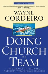 Doing Church As a Team: The Miracle of Teamwork and How It Transforms Churches, Revised and Updated Edition