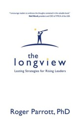 The Longview: Lasting Strategies for Rising Leaders - eBook