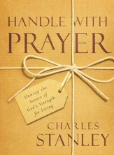 Handle with Prayer: Unwrap the Source of God's Strength for Living - eBook