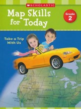 Map Skills for Today: Grade 2: Take  a Trip with Us