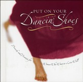 Put on Your Dancin' Shoes: Proverbs and Promises for Women Who Want to Live Well