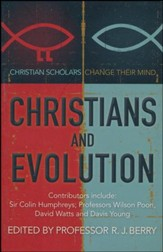 Christians and Evolution: Christian Scholars Change Their Mind