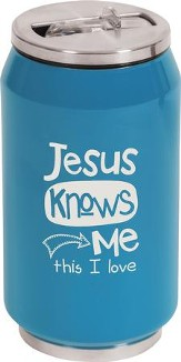 Jesus Knows Me, Insulated Can