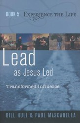 Experience the Life Series, Lead as Jesus Led - Transformed Influence