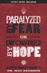 Paralyzed by Fear, Empowered by Hope: A Fresh Look at Psalm 23