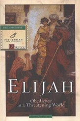 Elijah: Obedience in a Threatening World . Fisherman Bibles Studies - Slightly Imperfect