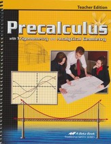 Abeka Precalculus with Trigonometry  and Analytical Geometry Teacher Edition