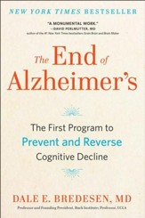 The End of Alzheimer's: The First Program to Prevent and Reverse Cognitive Decline