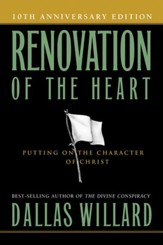 Renovation of the Heart: Putting on the Character of Christ, 10th Anniversary Edition