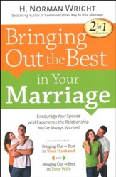 Bringing Out the Best in Your Marriage, 2 Volumes in 1
