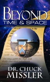 Beyond Time and Space: What Does the Bible Say About a Reality Beyond Our Traditional Concepts of Time and Space?