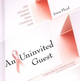 An Uninvited Guest: One Woman's Journey from Cancer to Hope and Health - Slightly Imperfect