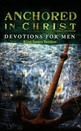 Anchored in Christ Devotions for Men, KJV