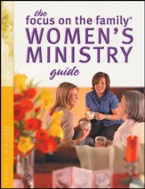 Focus on the Family Women's Ministry Guide