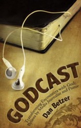 Godcast: Transforming Encounters with God