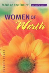 Women of Worth Bible Study, Topic: Significance
