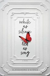 White as Silence, Red as Song: Novel