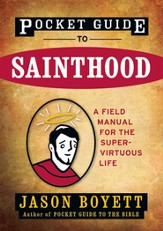 Pocket Guide to Sainthood: The Field Manual for the Super-Virtuous Life - eBook