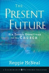 The Present Future: Six Tough Questions for the Church - eBook