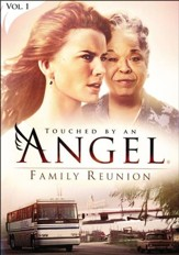 Touched By An Angel Collection, Volume 1: Family Reunion