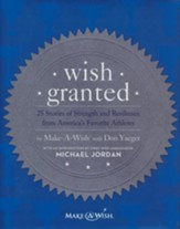 Wish Granted: 25 Stories of Strength and Resilience from America's Favorites Athletes