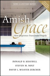 Amish Grace: How Forgiveness Transcended Tragedy - eBook