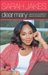 Dear Mary: Lessons from the Mother of Jesus, Paperback