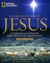 In the Footsteps of Jesus, Second Edition: A Chronicle of His Life and the Origins of Christianity