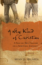 A New Kind of Christian: A Tale of Two Friends on a Spiritual Journey - eBook