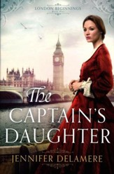 The Captain's Daughter, London Beginnings Series #1
